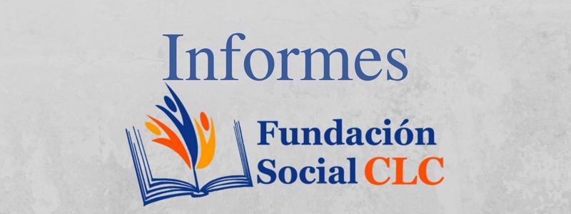 ¿Dónde Encuentro los Informes de la Fundación Social CLC?