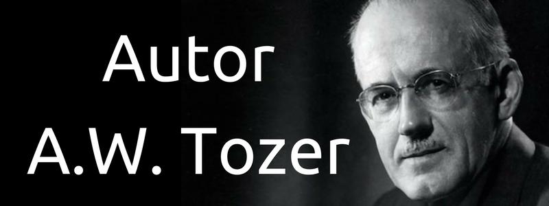 A.W. Tozer, Un Místico