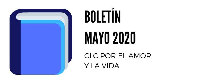 CLC POR EL AMOR Y LA VIDA - Boletín Mayo