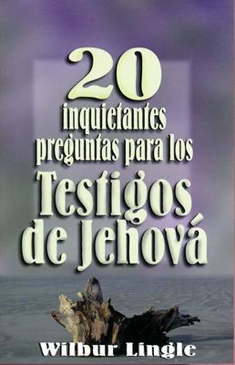 20 inquietantes preguntas para los Testigos de Jehová (RÚSTICA) [Folleto]