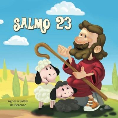 SALMO 23 : EL SENOR ES MI PASTOR