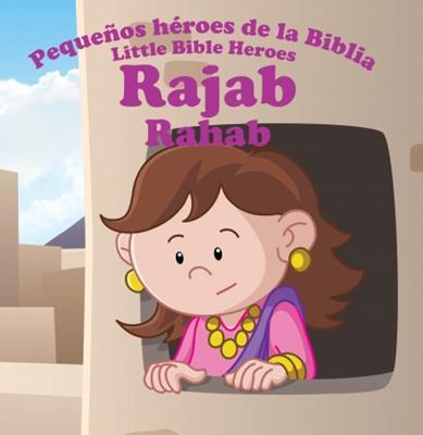 Pequeños héroes de la biblia-Rajab (bilingüe)