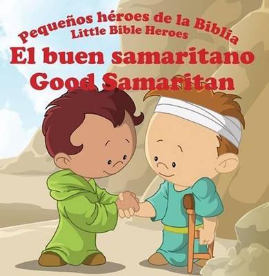Pequeños héroes de la biblia-El buen samaritano (bilingüe)