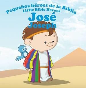 Pequeños héroes de la biblia-José (bilingüe) (Rústica)