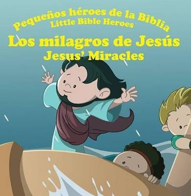 Pequeños héroes de la biblia-Milagros de Jesús (bilingüe)