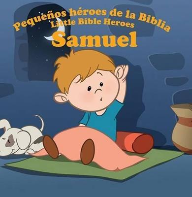Pequeños héroes de la biblia-Samuel (bilingüe)