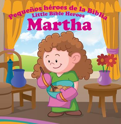 Pequeños héroes de la biblia-Martha (bilingüe) (Rústica) [Libro]
