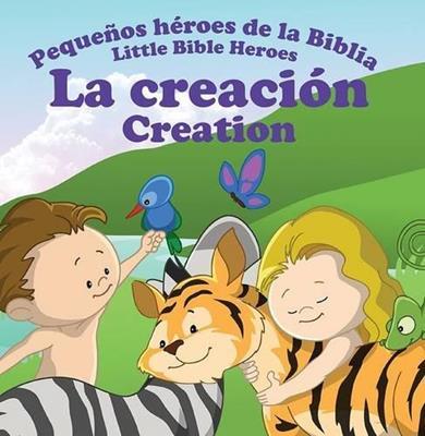 Pequeños héroes de la biblia-La creación (bilingüe) (Rústica) [Libro]