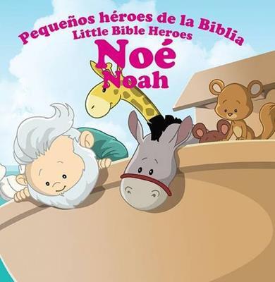 Pequeños héroes de la biblia-Noé (bilingüe) (Rústica) [Libro]