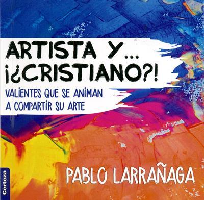 Artista y ...¡¿Cristiano?! (Rústica) [Bolsilibro]