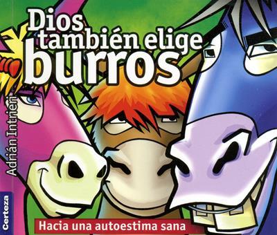 Dios también elige burros (Rústica) [Bolsilibro]
