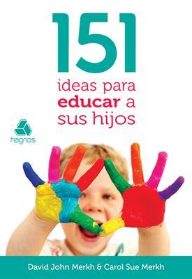 151 Ideas para educar a sus hijos (Rústica) [Bolsilibro]