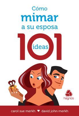 Cómo mimar a su esposa - 101 ideas (Rústica) [Bolsilibro]