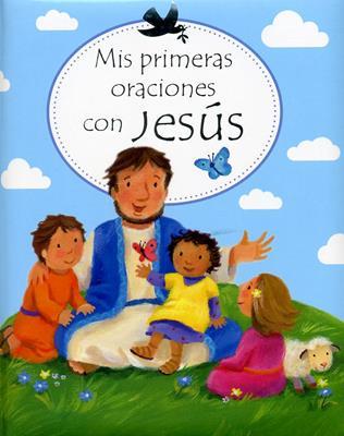 Mis primeras oraciones con Jesús (Acolchada) [Bolsilibro]
