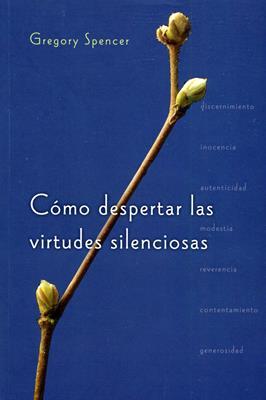 Cómo despertar las virtudes silenciosas