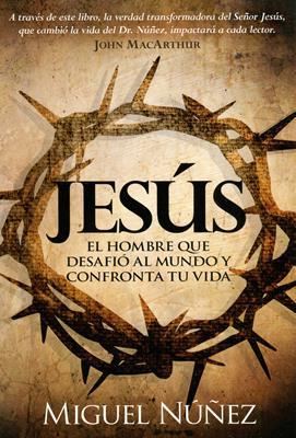 Jesús el hombre que desafió al mundo y confronta tu vida