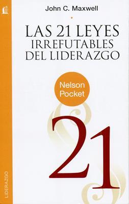 Las 21 Leyes Irrefutables del liderazgo (Rústica) [Libro]