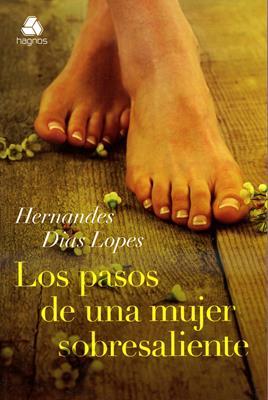 Los pasos de una mujer sobresaliente (Rústica) [Libro]
