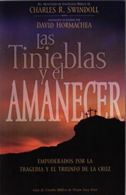 Las tinieblas y el amanecer / guía de estudio bíblico