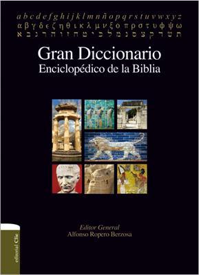 Gran diccionario enciclopédico de la Biblia (TAPA DURA) [Diccionario]