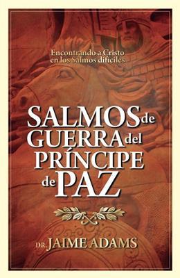 Salmos de guerra del Príncipe de paz (RÚSTICA) [Libro]