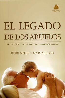 El legado de los abuelos (Rústica) [Libro]