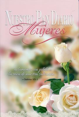 Nuestro Pan Diario Mujeres Salmo 95:1 (Rustica) [Devocional]