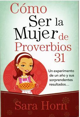 Como Ser la Mujer de Proverbios 31