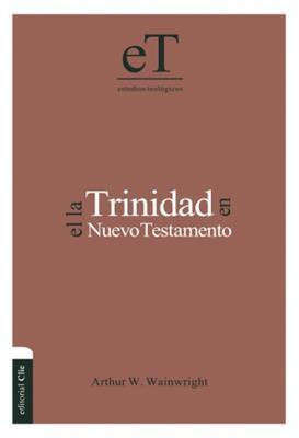Trinidad en el nuevo testamento (Tapa dura) [Libro]