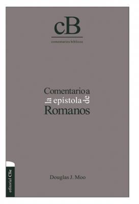 Comentario a la epístola de Romanos (Tapa dura) [Comentario]