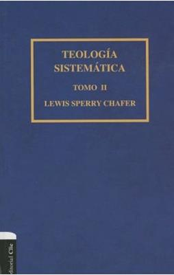 Teologia Sistematica Chafer/Tomo II (Tapa Dura)