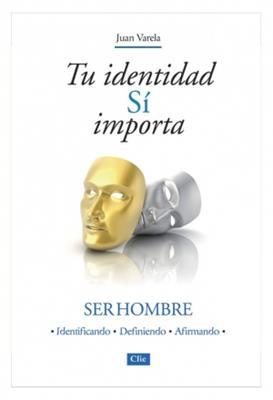 Tu identidad si importa (Rústica) [Libro]