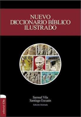 Nuevo Diccionario Biblico Ilustrado/Nueva Presentacion (Dura) [Diccionario]