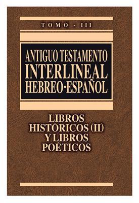 Antiguo Testamento Interlineal Hebreo-Español/Libros Historicos-Poeticos/Tom III (Tapa Dura) [Libro]