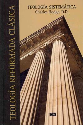 Teología reformada clásica de Hodge (Tapa dura) [Libro]