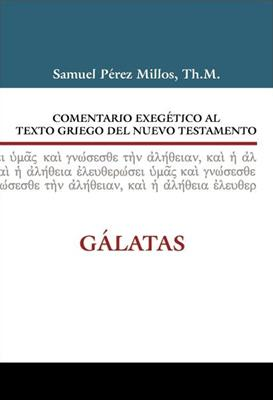 Comentario exegético al texto griego del N.T - Gálatas (Rústica) [Comentario]