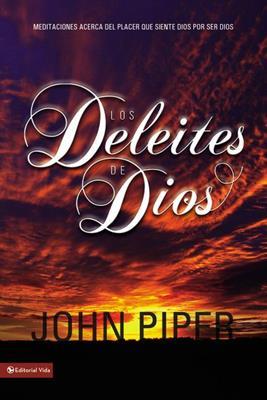 Los deleites de Dios (Rústica) [Libro]