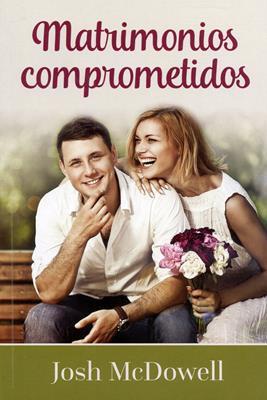 Matrimonios comprometidos (Rústica) [Libro]