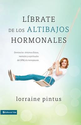 Líbrate de los altibajos hormonales (Rústica) [Bolsilibro]
