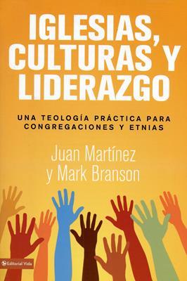 Iglesias, culturas y liderazgo (Rústica) [Libro]