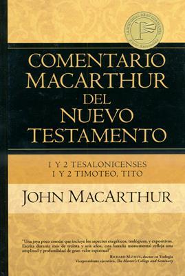 Comentario MacArthur N.T. - 1 y 2 Tesalonicenses, 1 y 2 Timoteo, Tito (Tapa dura) [Comentario]