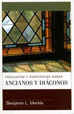 Preguntas y respuestas sobre ancianos y diaconos (Rústica) [Libro]