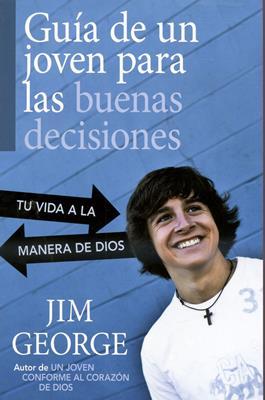 Guía de un joven para las buenas decisiones (Rústica) [Libro]