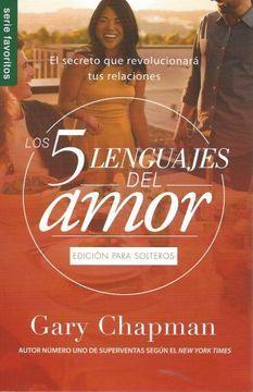 Los cinco lenguajes del amor edición para solteros (Rústica) [Bolsilibro]