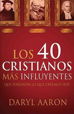 40 Cristianos más influyentes (Rústica) [Libro]