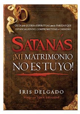 Satanas Mi Matrimonio No Es Tuyo (Rústica)