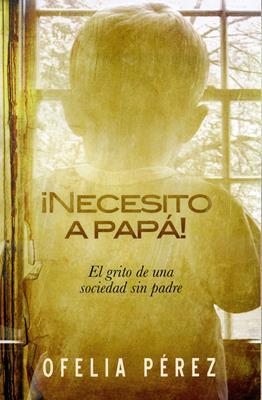¡Necesito a papá! (Rústica) [Libro]
