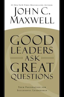 Buenos líderes hacen  grandes  preguntas (Rústica) [Libro]