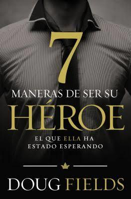 7 maneras de ser su Héroe (Rústica) [Libro]