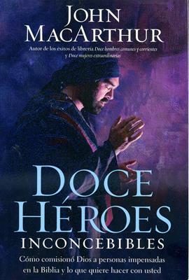 Doce héroes inconcebibles (Rústica) [Libro]
